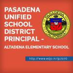<b>PASADENA UNIFIED SCHOOL DISTRICT<br>PRINCIPAL &#8211; ALTADENA ELEMENTARY SCHOOL</b>