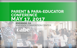 <b>CABE RIVERSIDE PARENT & PARA-EDUCATOR CONFERENCE</b> @ Riverside Convention Center | Riverside | California | United States
