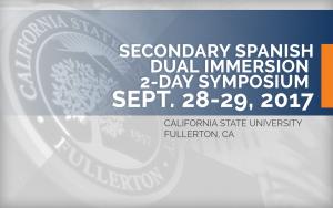 <b>SECONDARY SPANISH DUAL IMMERSION 2-DAY SYMPOSIUM</b> @ California State University, Fullerton | Fullerton | California | United States