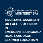 <b>CALIFORNIA STATE UNIVERSITY, MONTEREY BAY, ASSISTANT, ASSOCIATE OR FULL PROFESSOR</b>