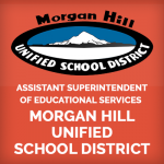 <b>MORGAN HILL UNIFIED SCHOOL DISTRICT, ASSISTANT SUPERINTENDENT OF EDUCATIONAL SERVICES</b>