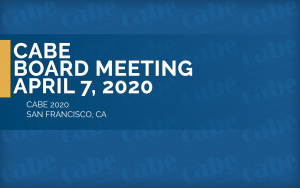 <b>BOARD MEETING APRIL</b> @ CABE 2020 | Walnut | California | United States