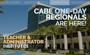 <b>CABE ANAHEIM TEACHER AND ADMINISTRATOR INSTITUTES</b> @ Hilton Anaheim and Convention Center