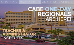 <b>CABE BAKERSFIELD TEACHER AND ADMINISTRATOR INSTITUTES</b> @ Bakersfield Marriott at the Convention Center