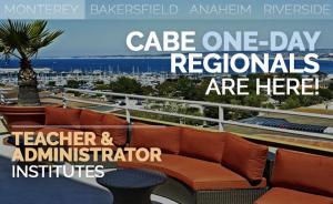 <b>CABE MONTEREY TEACHER AND ADMINISTRATOR INSTITUTES</b> @ Monterey Marriott
