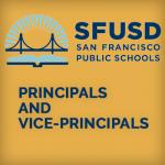<b>SAN FRANCISCO UNIFIED SCHOOL DISTRICT:</br>ASSISTANT PRINCIPALS AND PRINCIPALS</b>