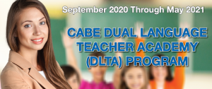 CABE DUAL LANGUAGE TEACHER ACADEMY (DLTA) - MODULE 4