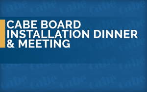<b>CABE Board of Directors' Meeting - June 24–25, 2022</b> @ In-Person Meeting TBD