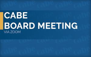 <b>CABE Board of Directors' Meeting - January 22, 2022</b> @ Via Zoom