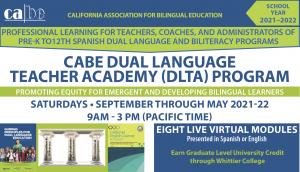 <b>CABE DLTA (DUAL LANGUAGE TEACHER ACADEMY) PROGRAM 2021-2022</b> @ Via Zoom